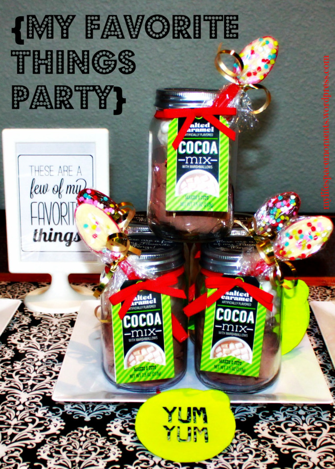 These are a few of my favorite things party cocoa mix