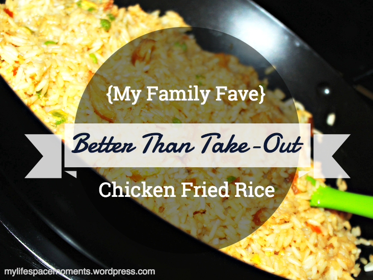 {My Better Than Take-Out Chicken Fried Rice}