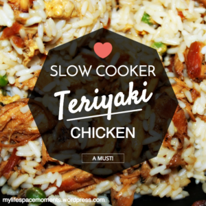 {My Slow Cooker Teriyaki Chicken}